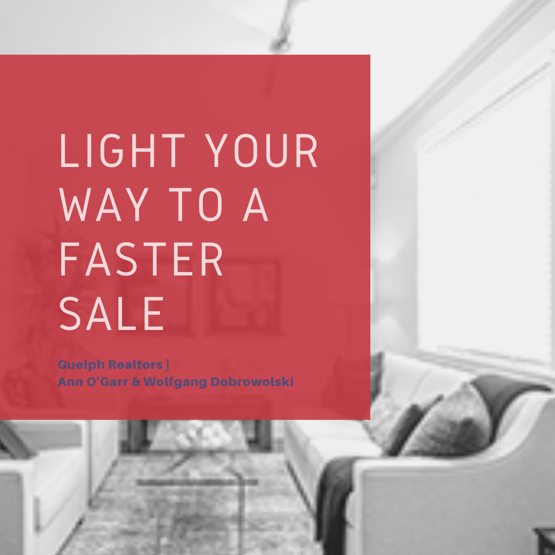 Guelph Realtor Tips - Light Your Way to a Faster Sale