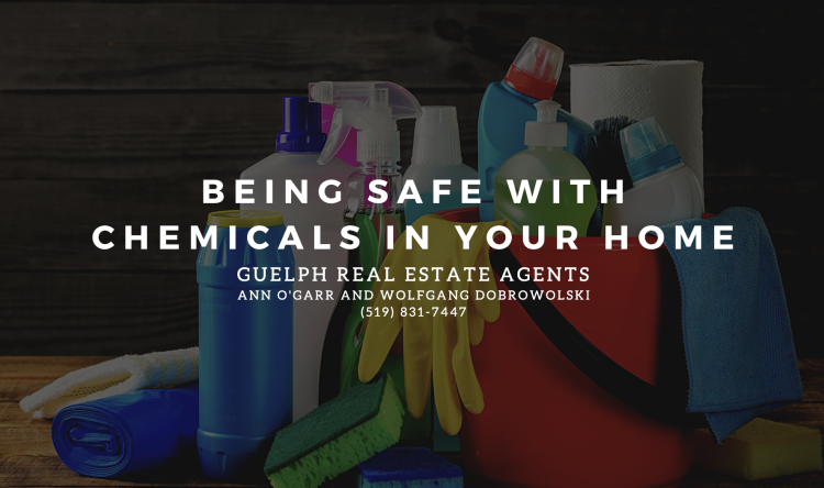 Guelph Real Estate Agents - Being Safe with Chemicals in Your Home