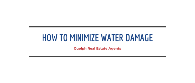 Guelph Real Estate Agents - Water Damage