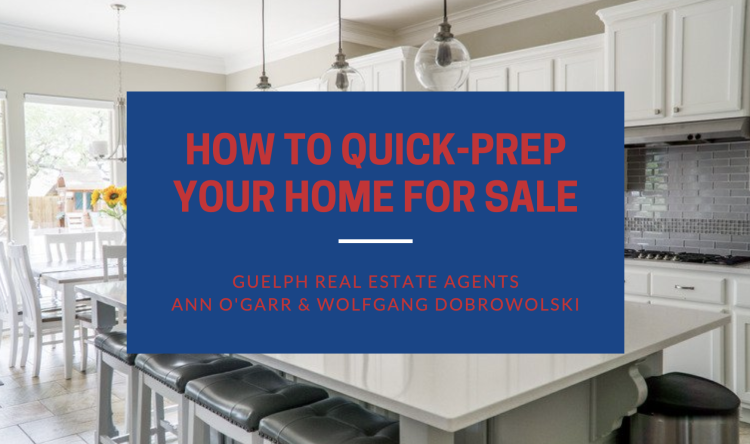 Guelph Real Estate Agents - How to Quick Prep Your Home for Sale