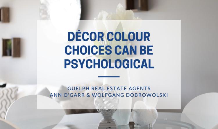 Guelph Realtors - Décor Colour Choices Can Be Psychological