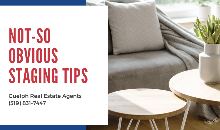 Guelph Real Estate Agents - Not So Obvious Staging Tricks
